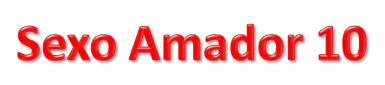 Sexo Amador - Somente no site Sexo Amador 10 você encontra o melhor do porno gratis com as amadoras mais gostosas e safadas da net,aqui você vê os melhores videos pornos.